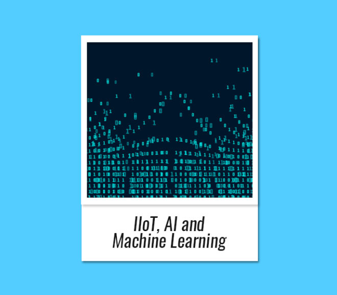 IIoT, AI and Machine Learning